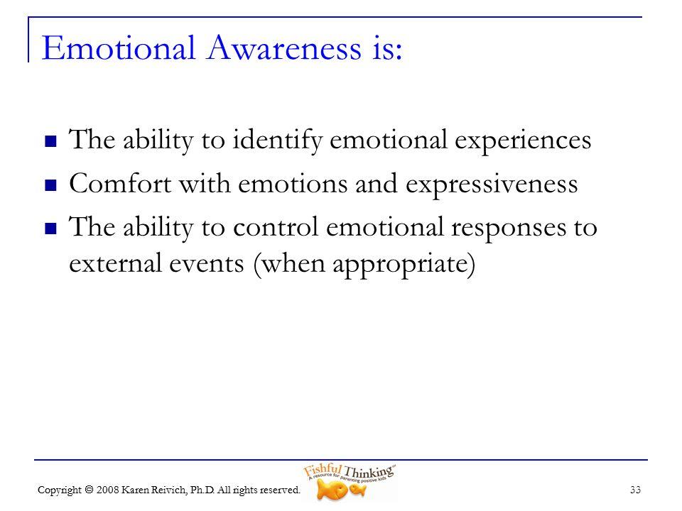 Emotional Awareness is: