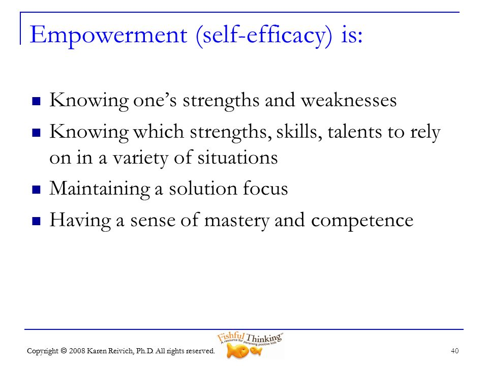 Empowerment (self-efficacy) is: