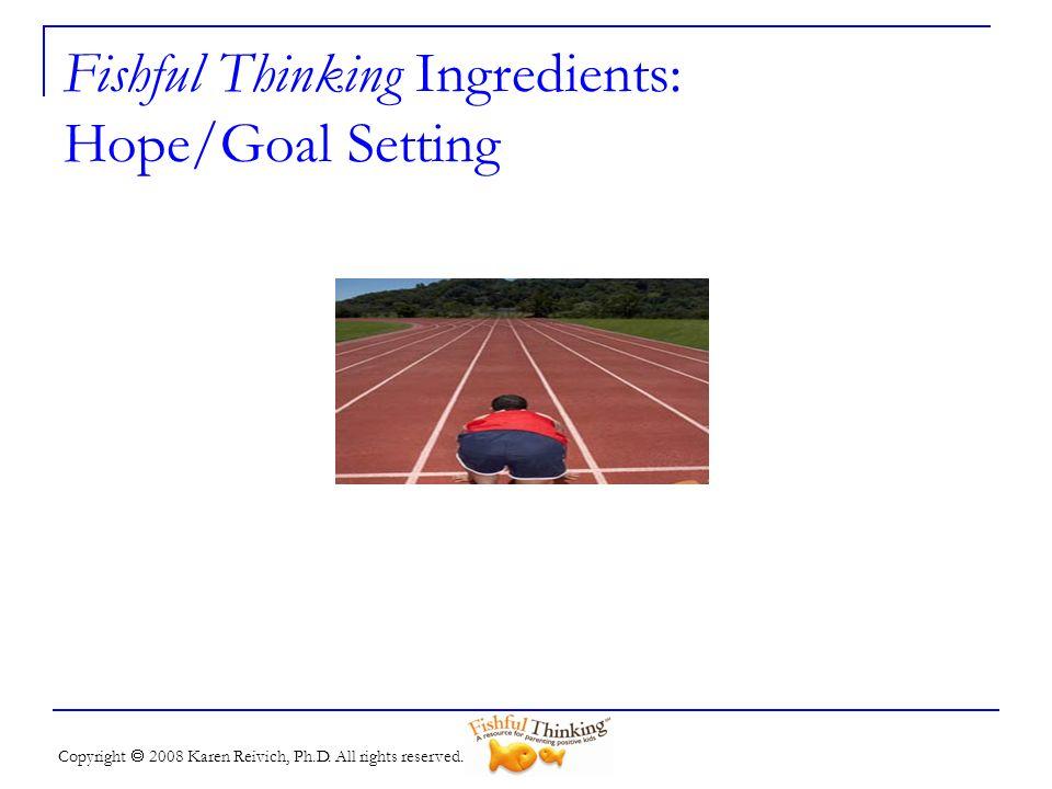 Fishful Thinking Ingredients: Hope/Goal Setting