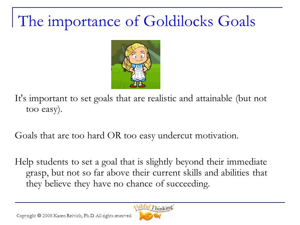 The importance of Goldilocks Goals
