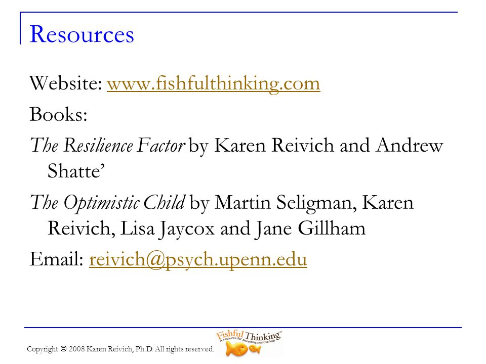 Resources Website: www.fishfulthinking.com Books: