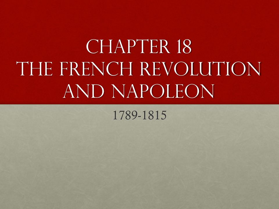 Chapter 18 B The French Revolution And Napoleon