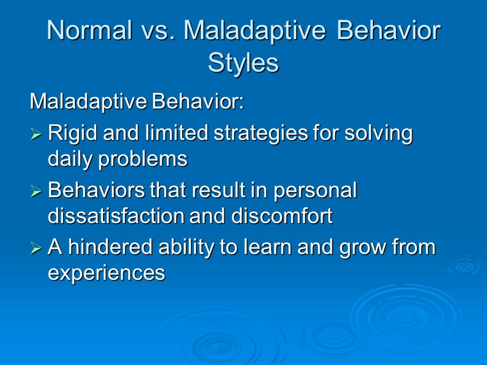 Normal vs. Maladaptive Behavior Styles