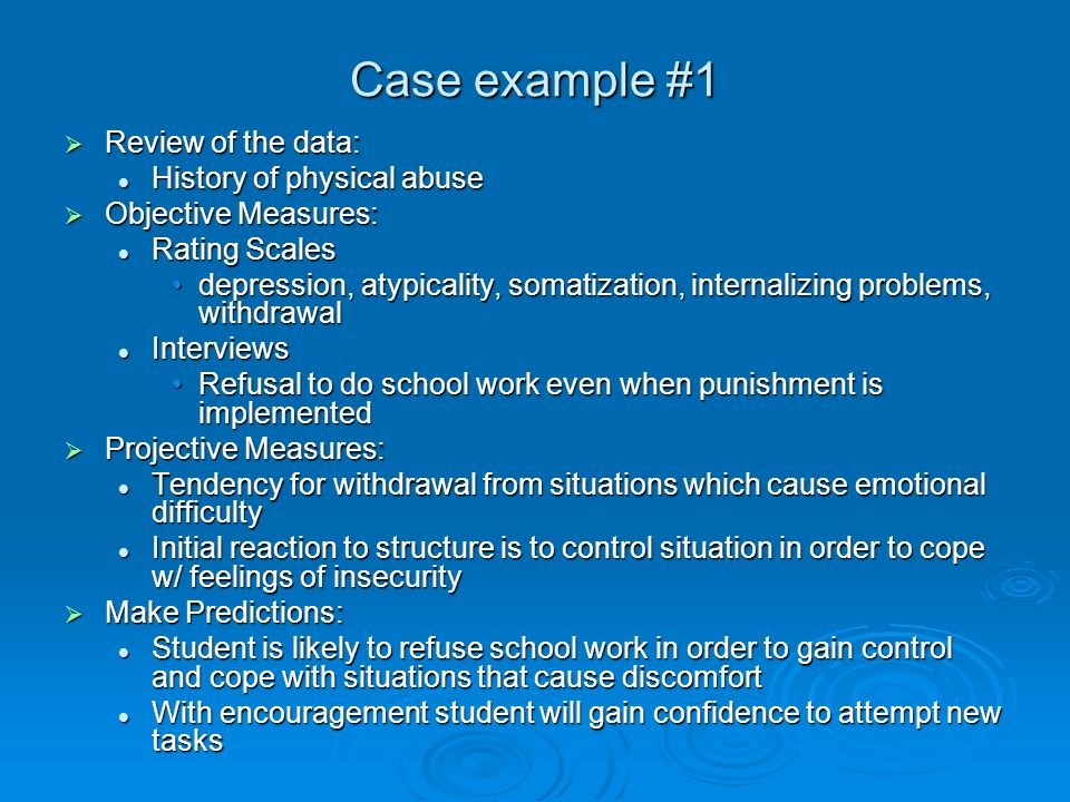 Case example #1 Review of the data: History of physical abuse
