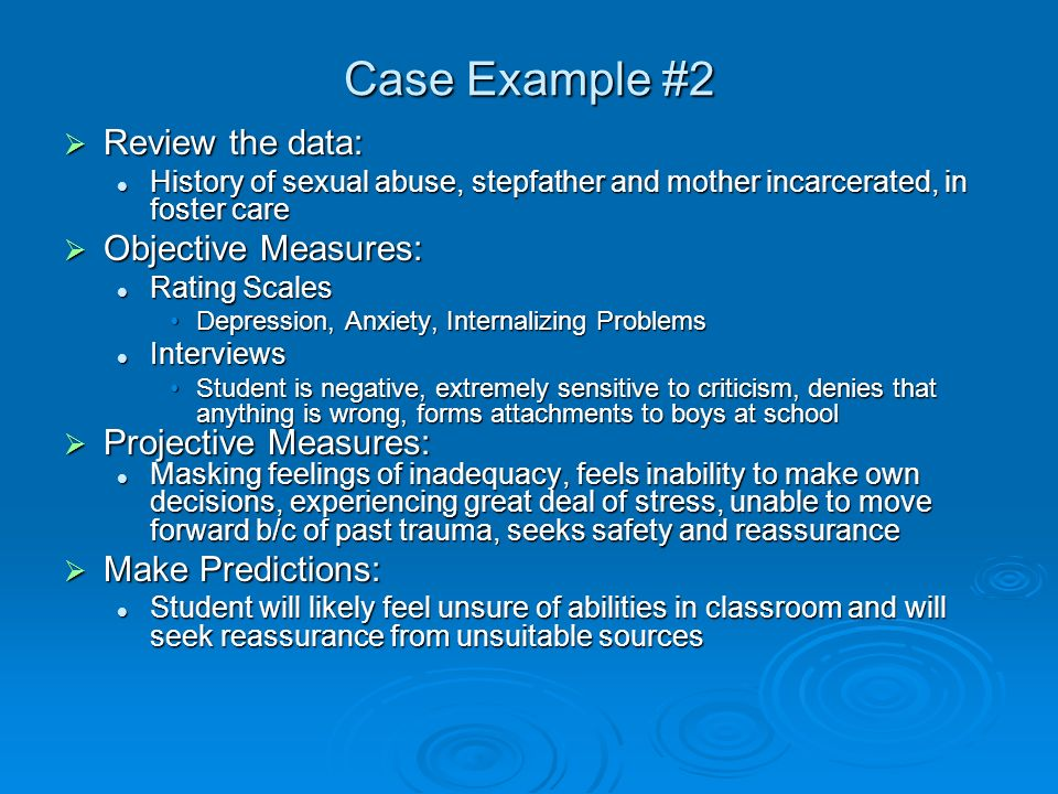 Case Example #2 Review the data: Objective Measures: