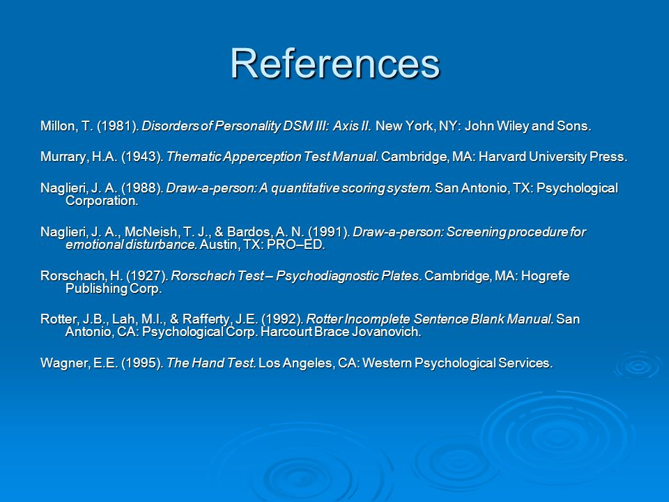 References Millon, T. (1981). Disorders of Personality DSM III: Axis II. New York, NY: John Wiley and Sons.