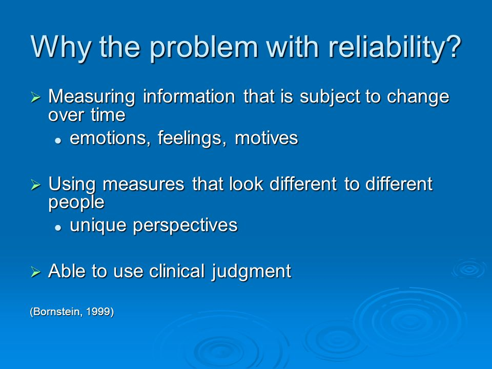 Why the problem with reliability