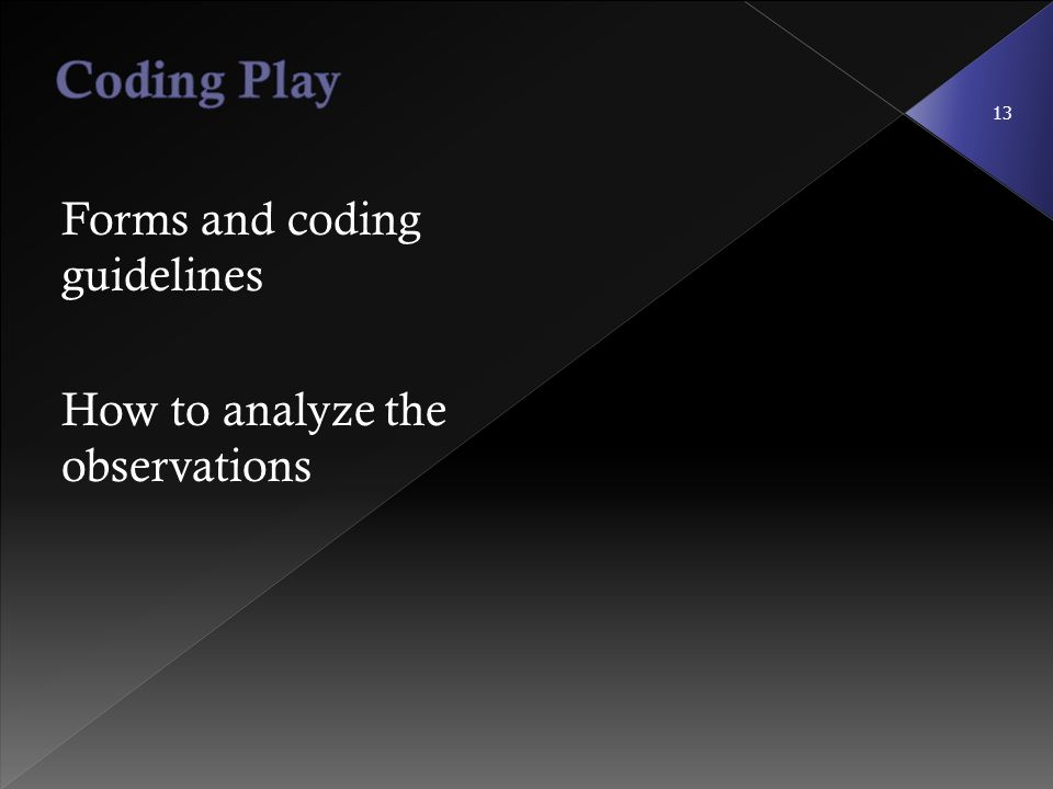 Coding Play Forms and coding guidelines