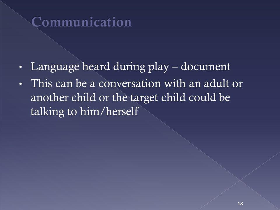 Communication Language heard during play – document