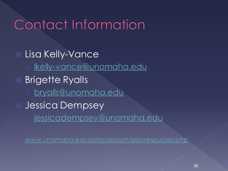 Contact Information Lisa Kelly-Vance. Brigette Ryalls.