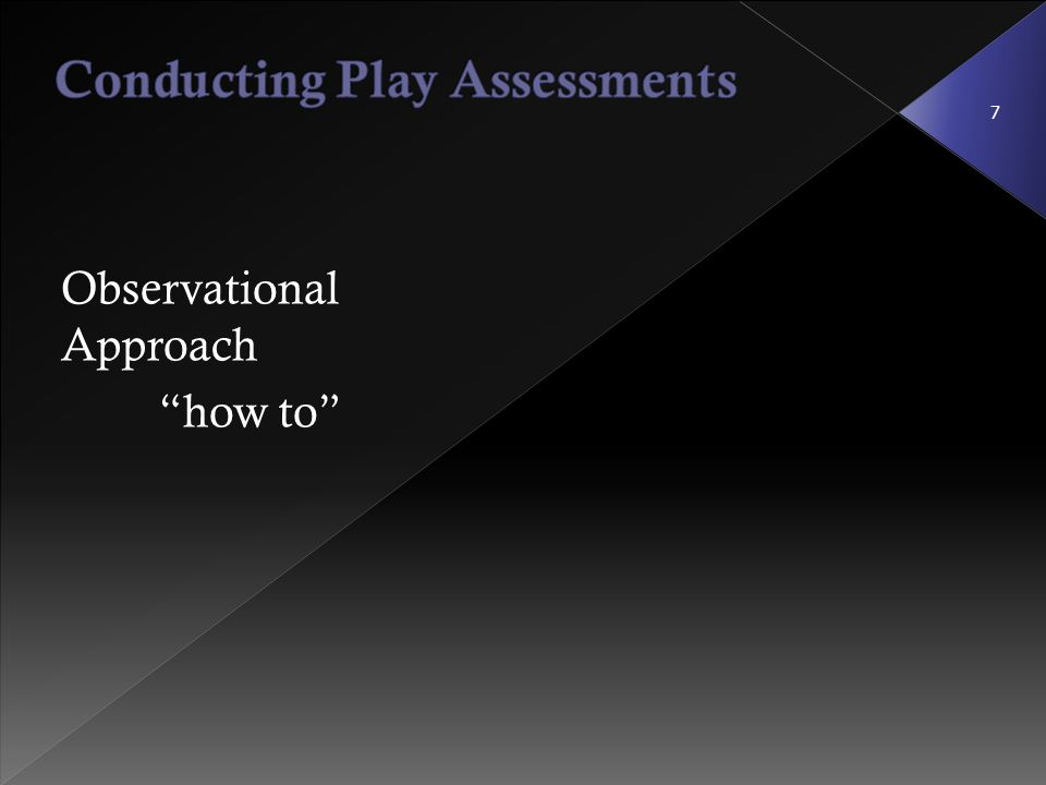 Conducting Play Assessments