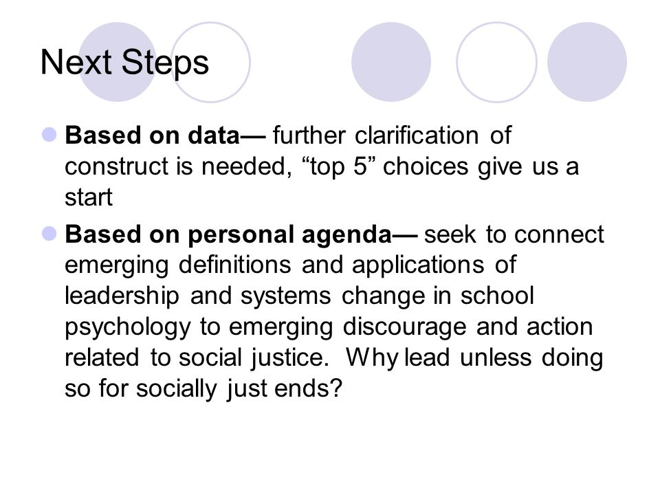Next Steps Based on data— further clarification of construct is needed, top 5 choices give us a start.