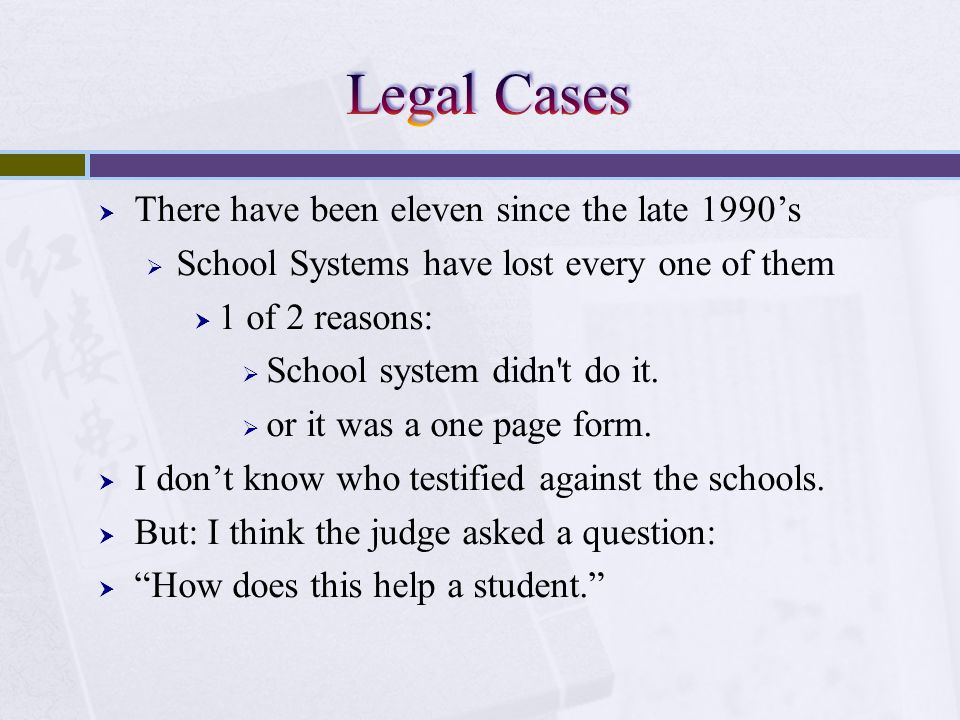 Legal Cases There have been eleven since the late 1990's