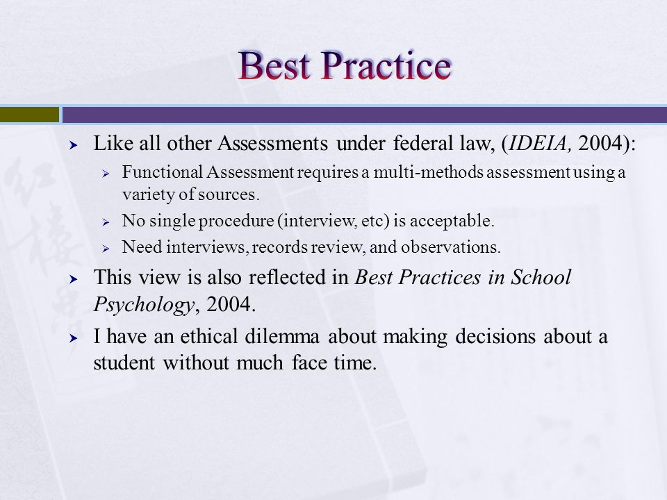 Best Practice Like all other Assessments under federal law, (IDEIA, 2004):