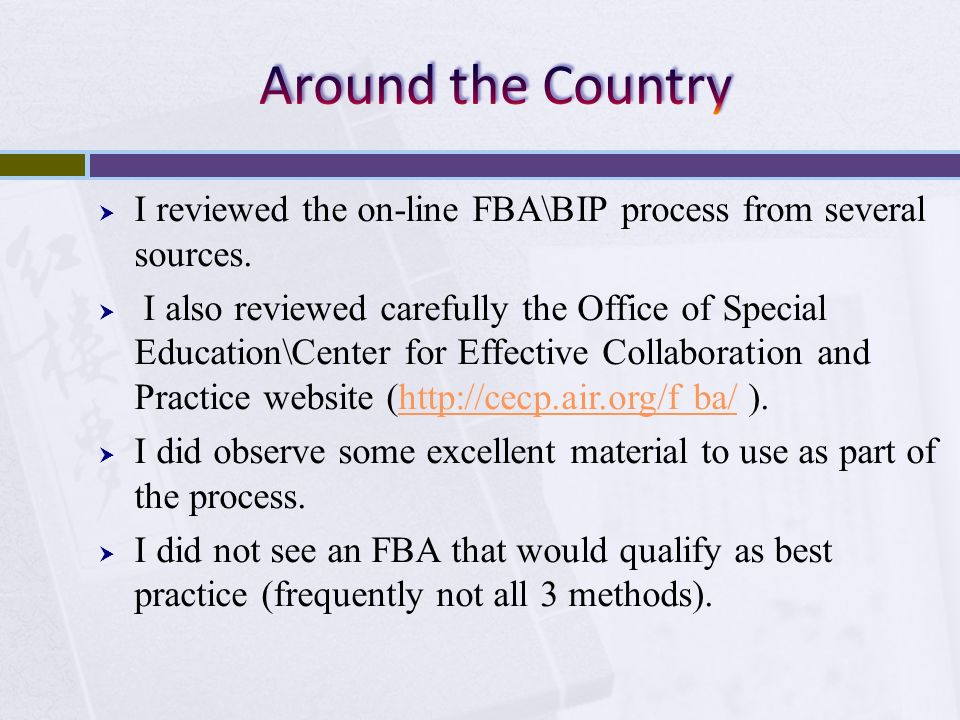Around the Country I reviewed the on-line FBA\BIP process from several sources.