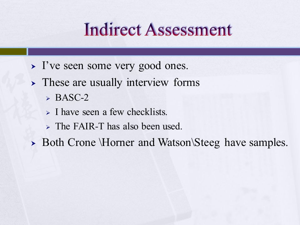 Indirect Assessment I've seen some very good ones.