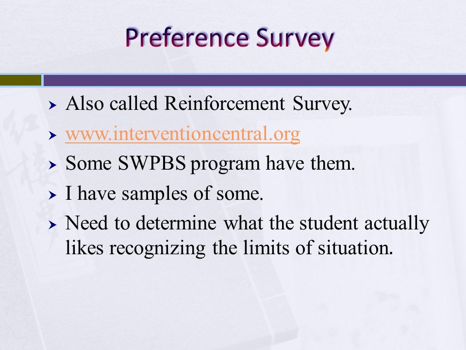 Preference Survey Also called Reinforcement Survey.