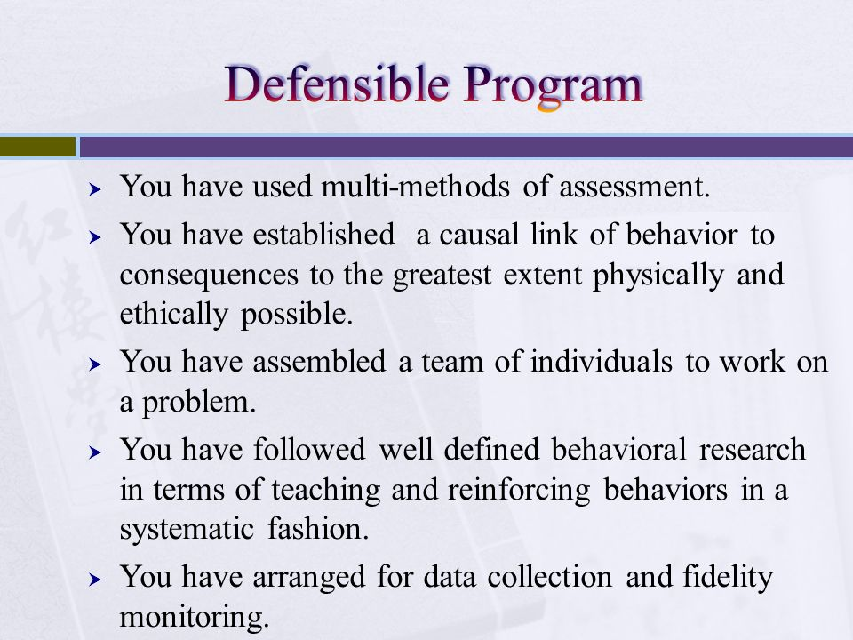 Defensible Program You have used multi-methods of assessment.