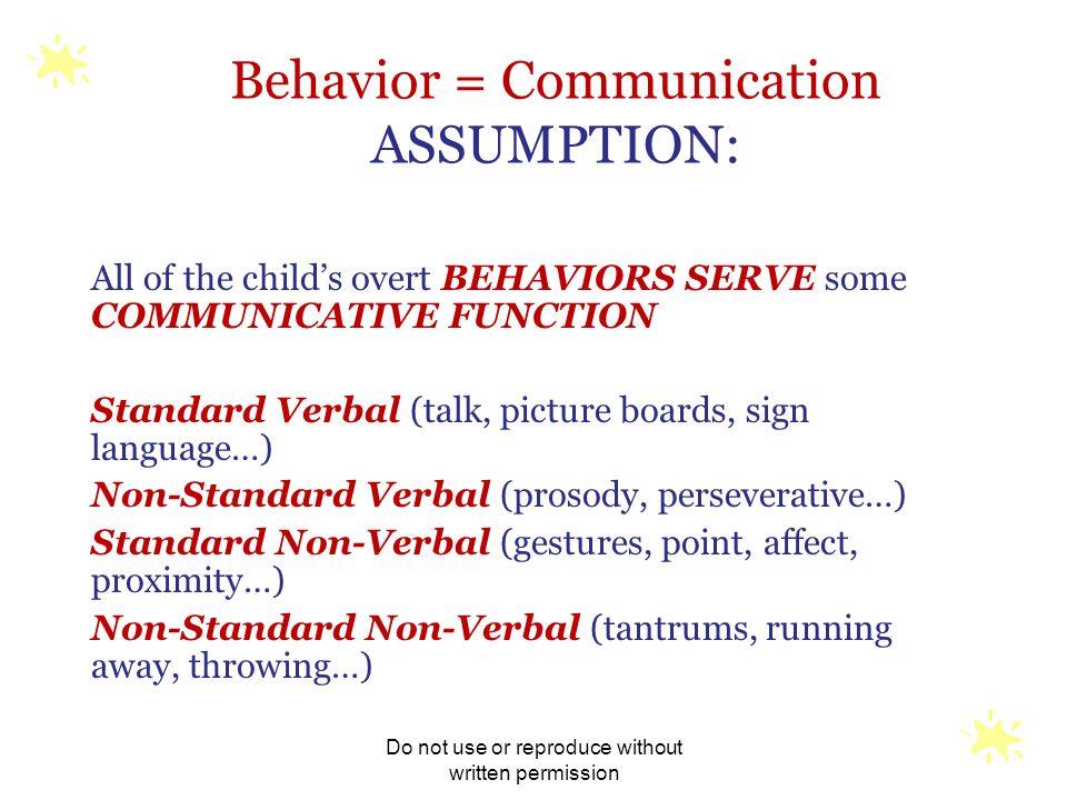 Behavior = Communication ASSUMPTION: