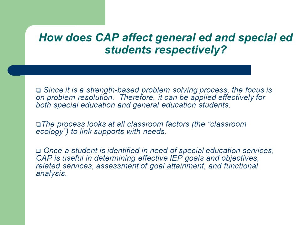 How does CAP affect general ed and special ed students respectively