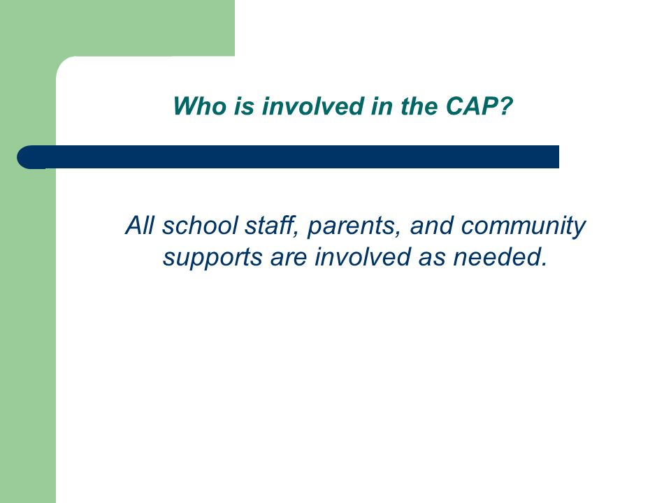 Who is involved in the CAP