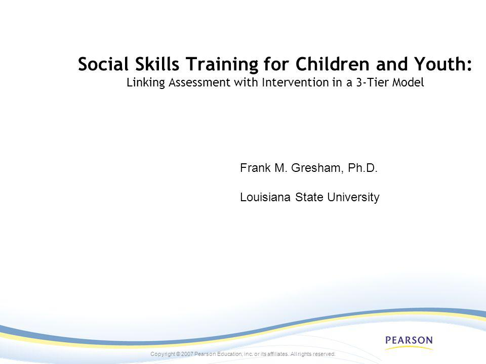 Social Skills Training for Children and Youth: Linking Assessment with Intervention in a 3-Tier Model