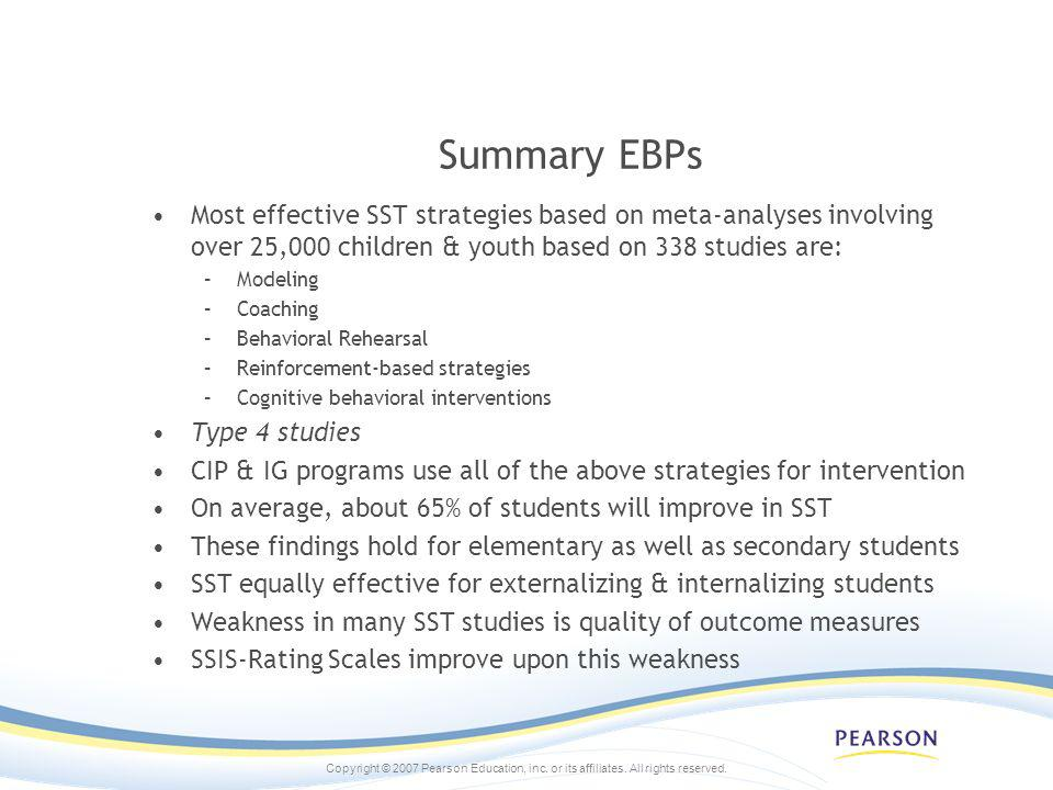 Summary EBPs Most effective SST strategies based on meta-analyses involving over 25,000 children & youth based on 338 studies are: