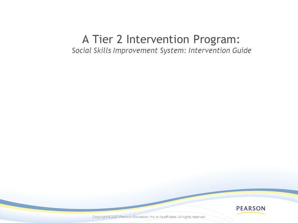 A Tier 2 Intervention Program: Social Skills Improvement System: Intervention Guide