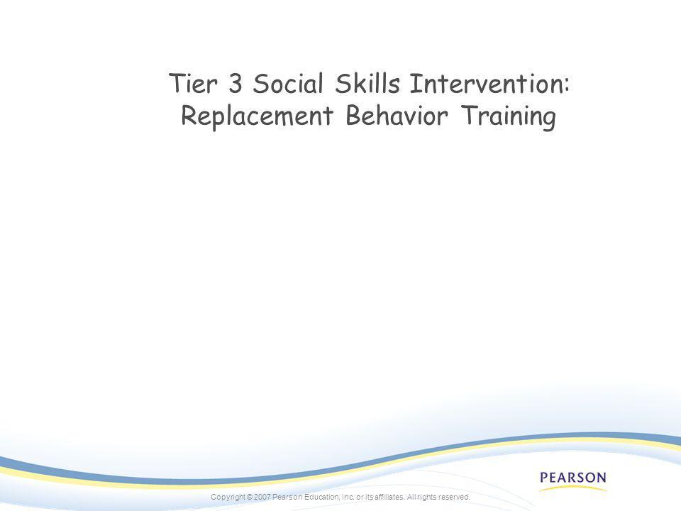 Tier 3 Social Skills Intervention: Replacement Behavior Training