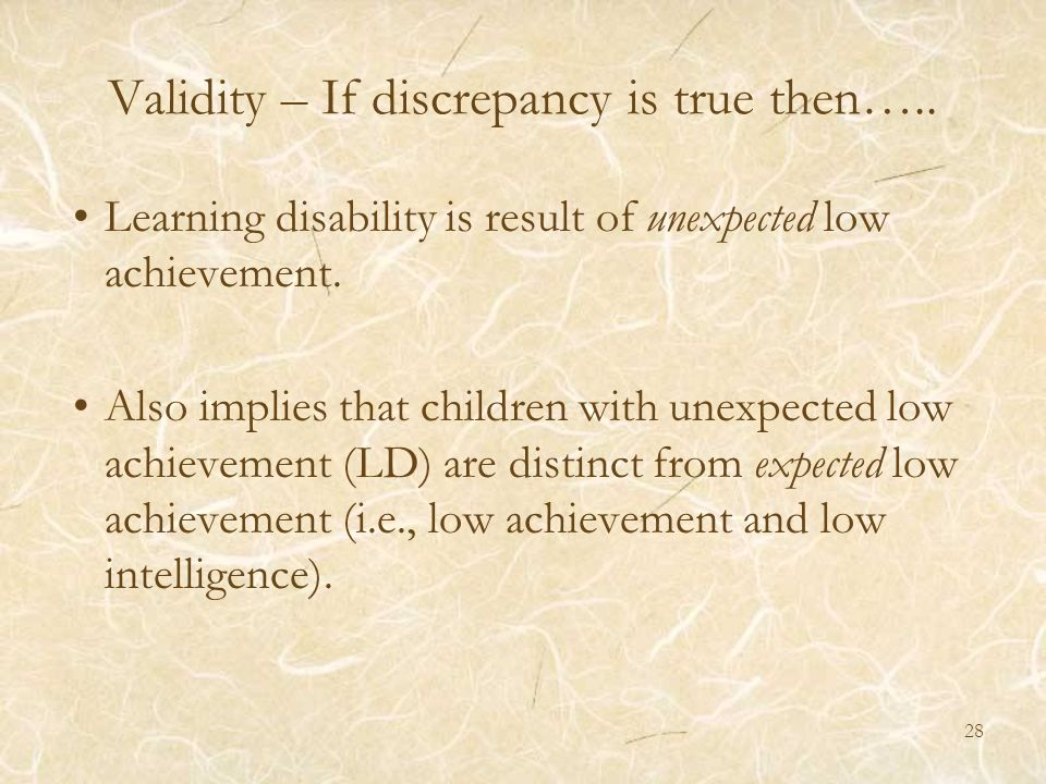 Validity – If discrepancy is true then…..