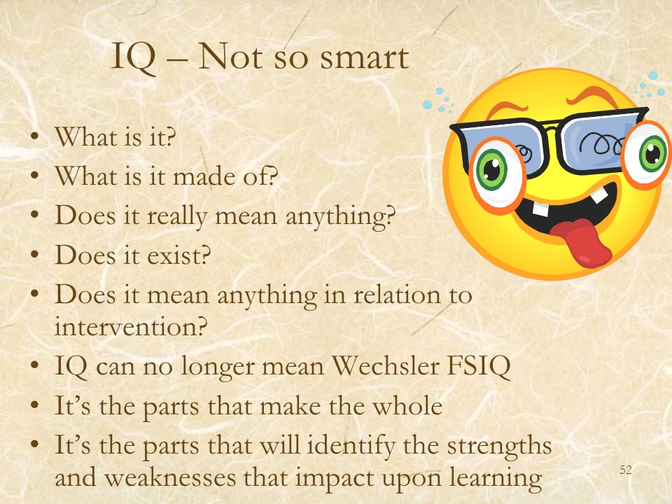 IQ – Not so smart What is it What is it made of