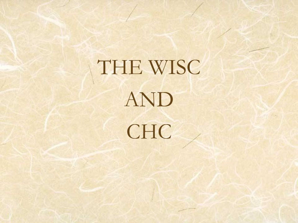 THE WISC AND CHC