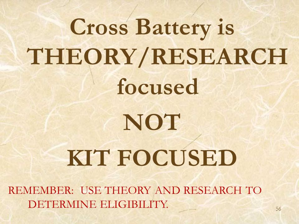 Cross Battery is THEORY/RESEARCH focused