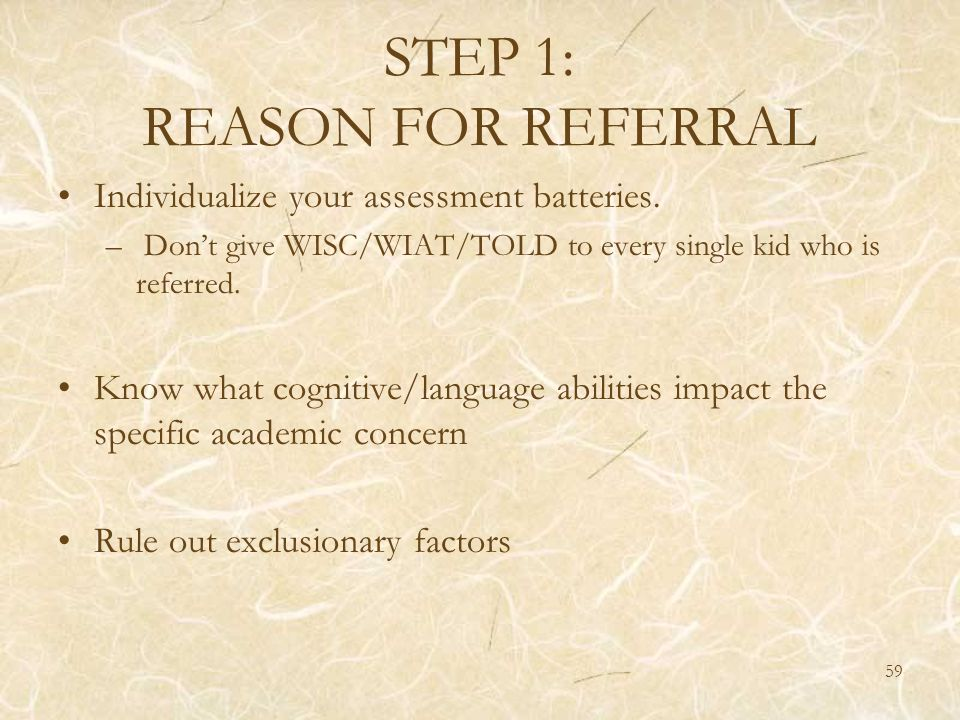 STEP 1: REASON FOR REFERRAL