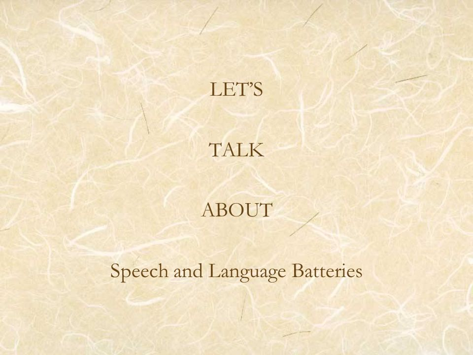 LET'S TALK ABOUT Speech and Language Batteries