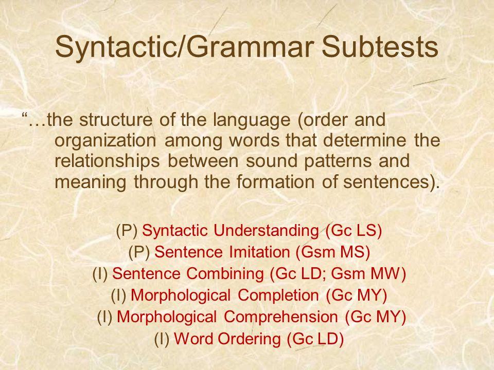 Syntactic/Grammar Subtests