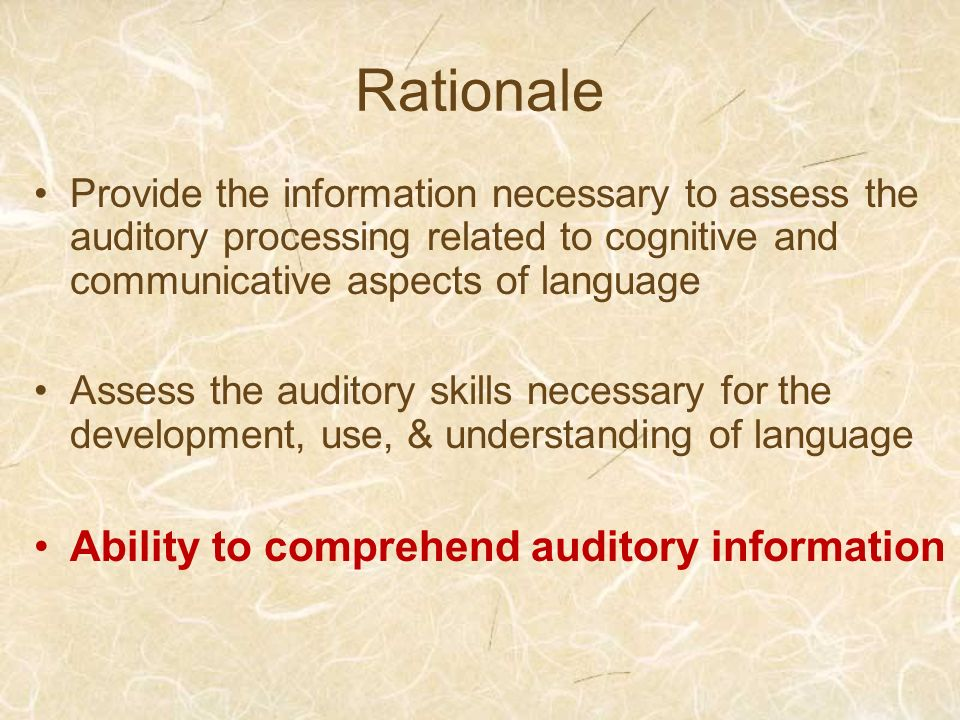 Rationale Ability to comprehend auditory information