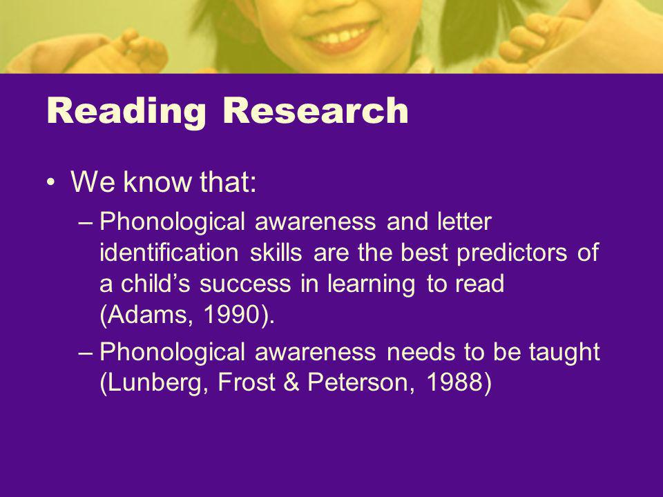 Reading Research We know that: