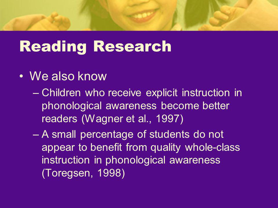Reading Research We also know