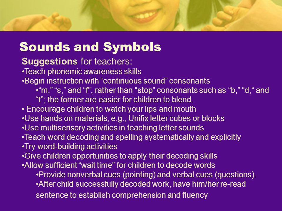 Sounds and Symbols Suggestions for teachers: