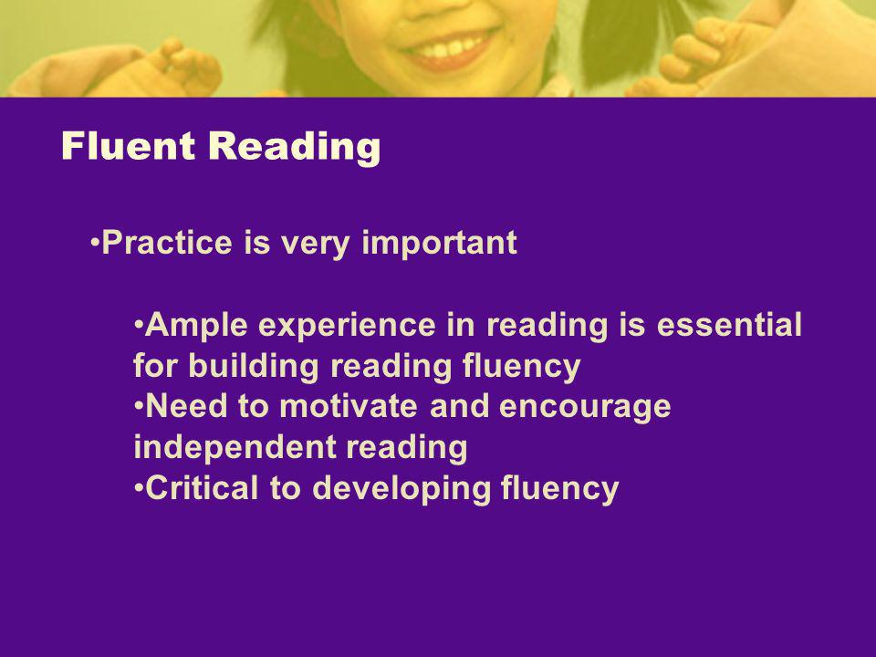 Fluent Reading Practice is very important