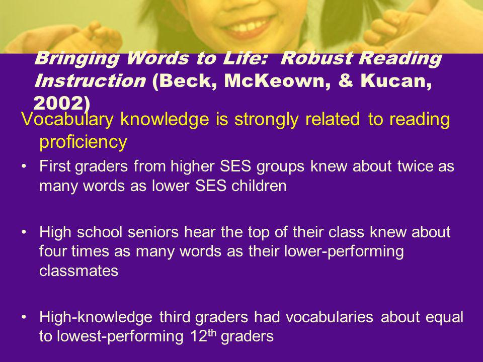 Vocabulary knowledge is strongly related to reading proficiency