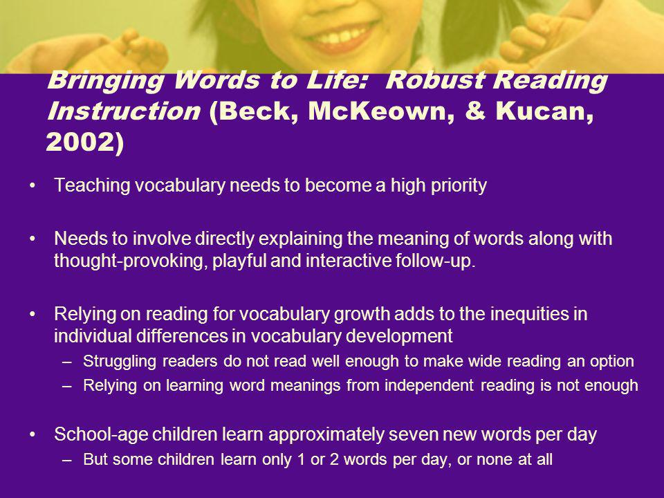 Bringing Words to Life: Robust Reading Instruction (Beck, McKeown, & Kucan, 2002)