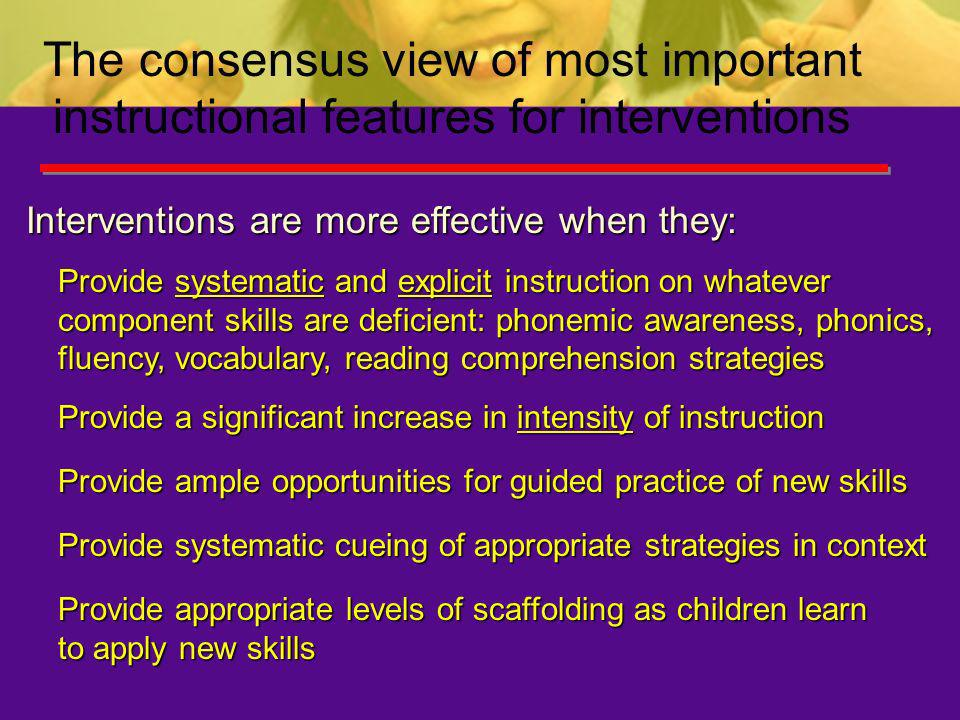 The consensus view of most important instructional features for interventions