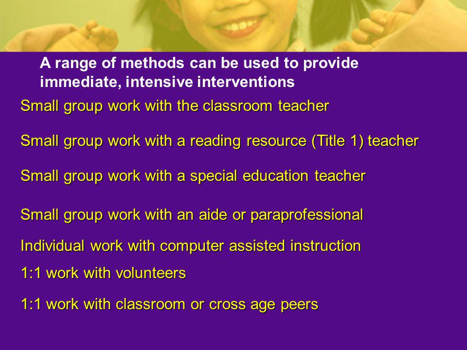 Small group work with the classroom teacher