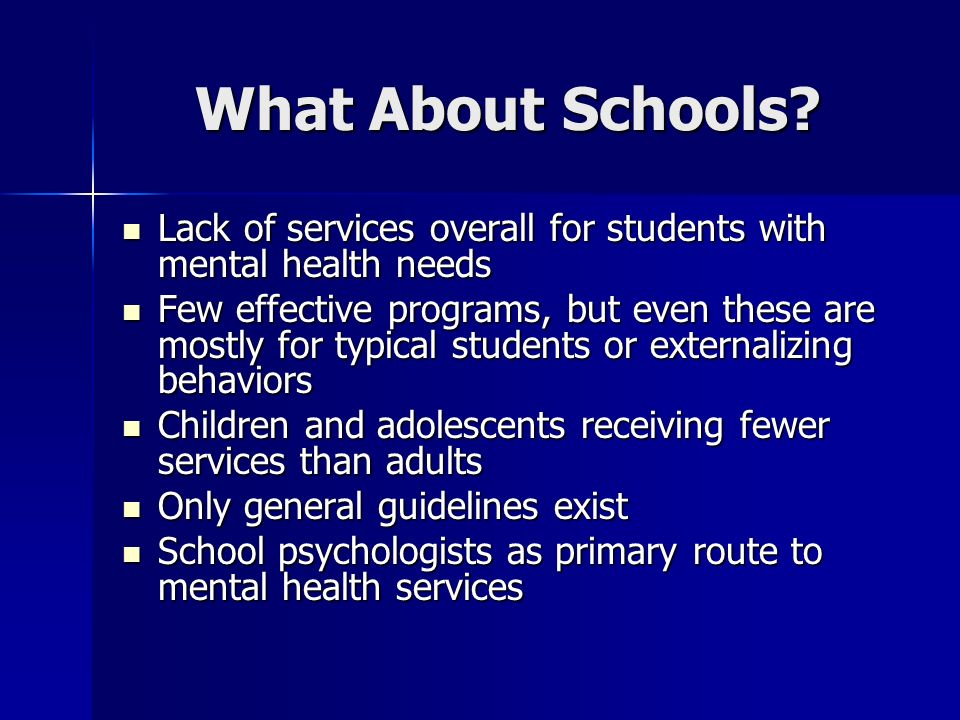 What About Schools Lack of services overall for students with mental health needs.