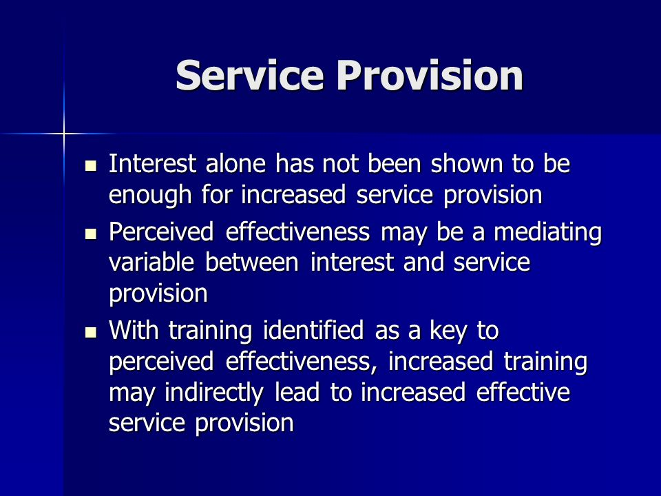 Service Provision Interest alone has not been shown to be enough for increased service provision.