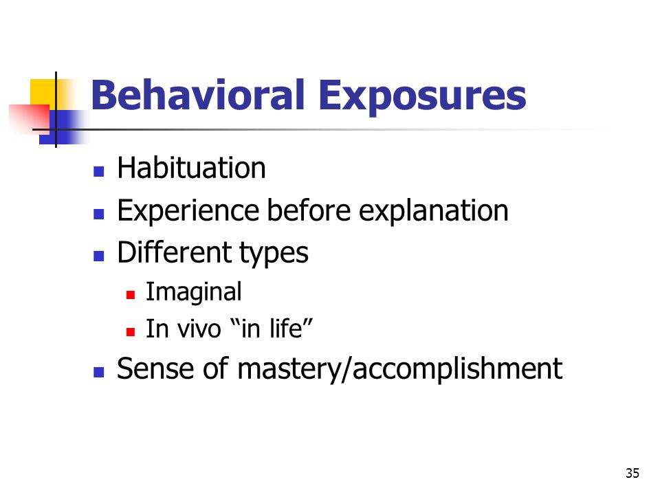 Behavioral Exposures Habituation Experience before explanation