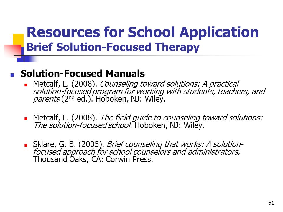Resources for School Application Brief Solution-Focused Therapy