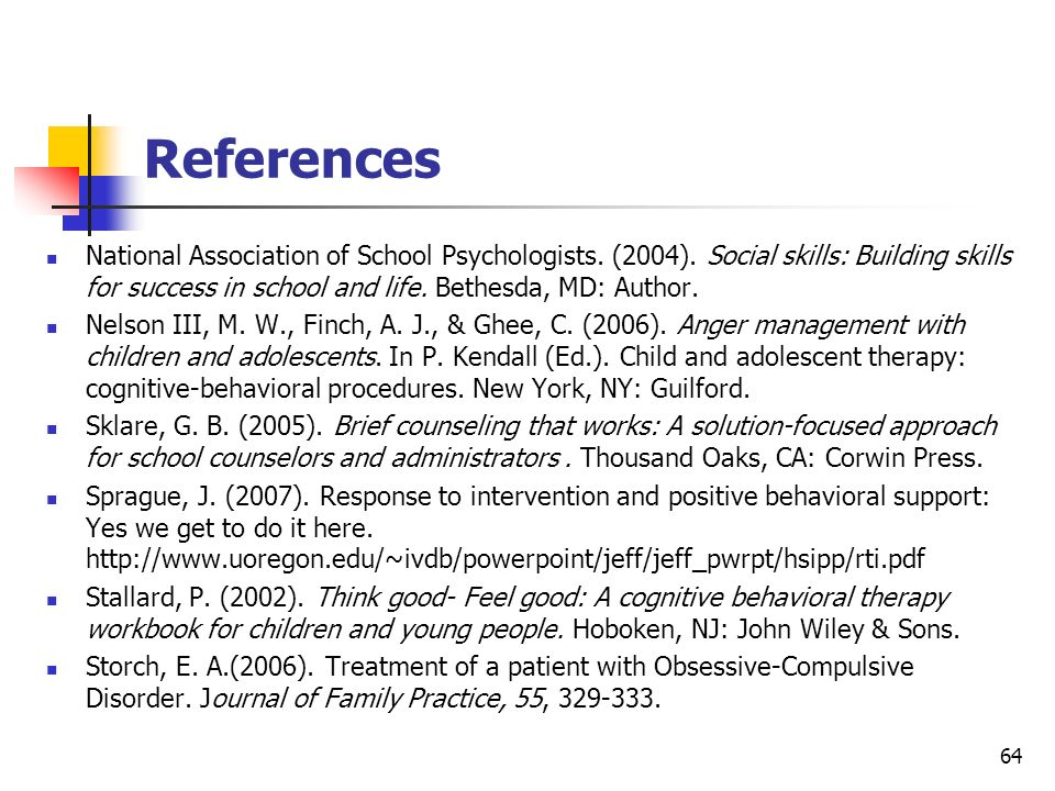 References National Association of School Psychologists. (2004). Social skills: Building skills for success in school and life. Bethesda, MD: Author.